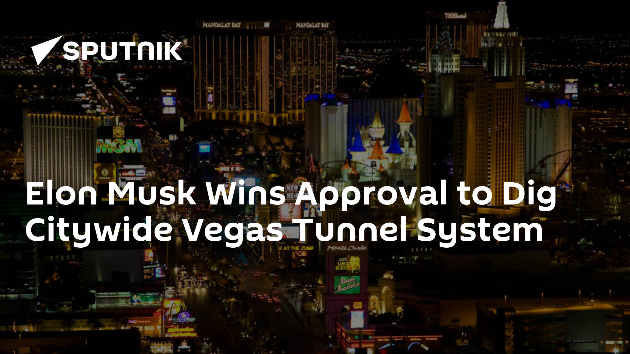 Elon Musk Wins Approval to Dig Citywide Vegas Tunnel System