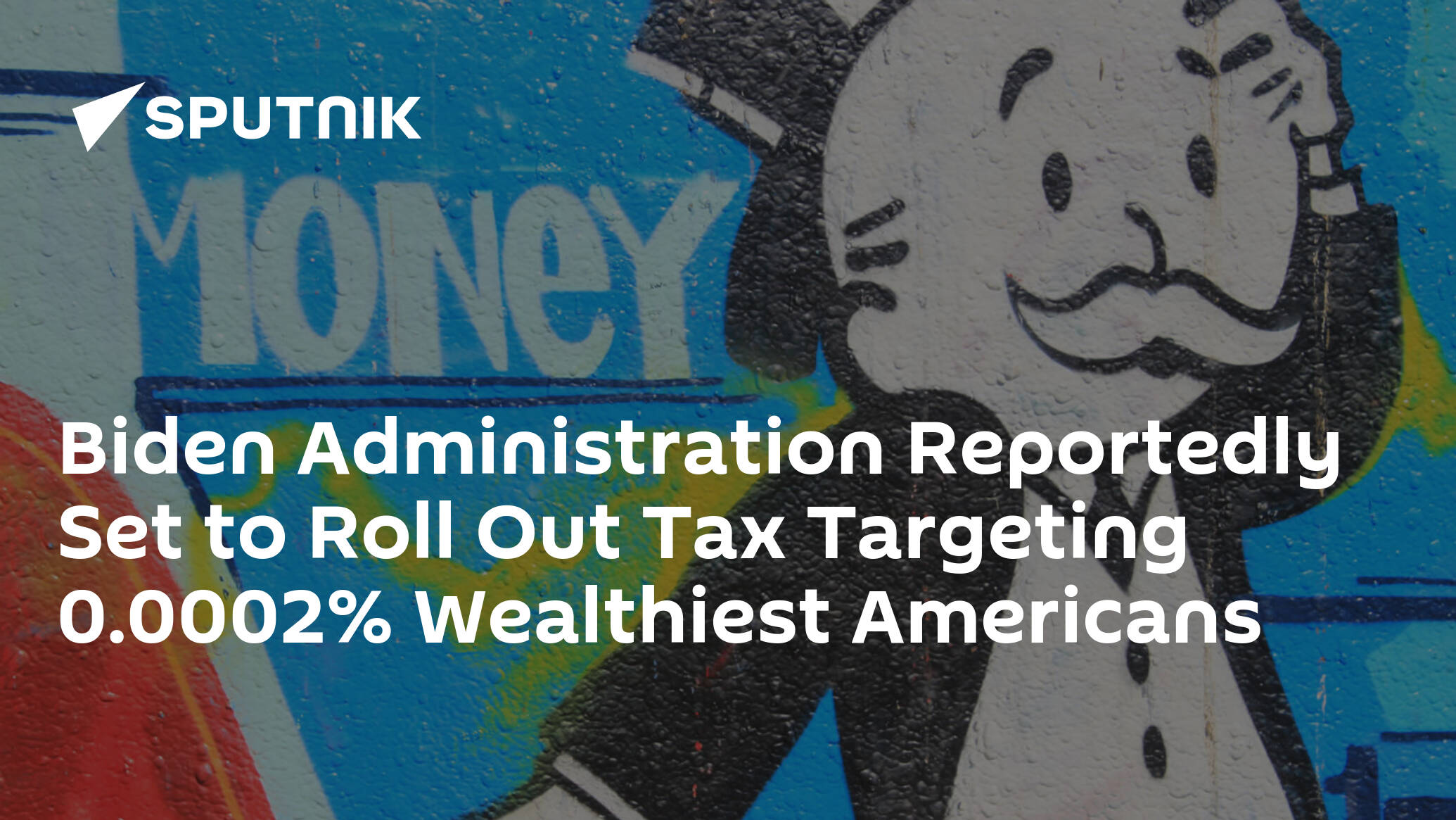 Biden Administration Reportedly Set to Roll Out Tax Targeting 0.0002% Wealthiest Americans