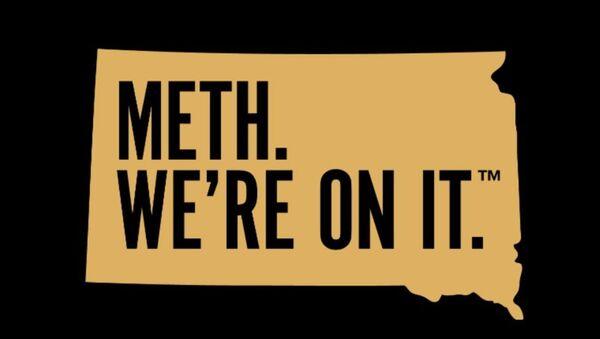 """Meth. We're on it. - Campaign slogan of South Dakota Meth Prevention Program - Sputnik International"