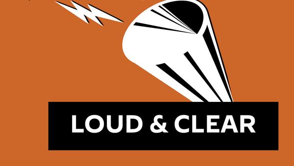 Loud & Clear - Sputnik International